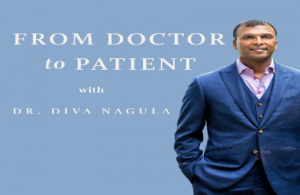 From Doctor to Patient with Dr Diva Nagula